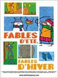 Fables d&#39;&#233;t&#233;, fables d&#39;hiver