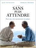 Sans plus attendre