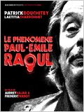 Le Ph&#233;nom&#232;ne Paul-Emile Raoul