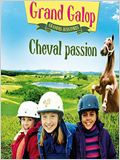Grand Galop - Grandes aventures : Cheval passion
