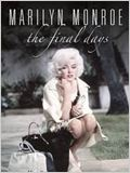 Marilyn Monroe: The Final Days