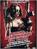 Bring Me The Head of The Machine Gun Woman - Apportez-moi la tête de la femme-mitraillette