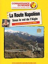 Bande-annonce La Route Napoléon, Sous le vol de l'Aigle
