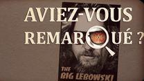 Aviez-vous remarqué ? The Big Lebowski