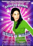 Sarah Silverman : Jesus is magic