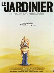 Le jardinier film 1981 allocin for Le jardinier