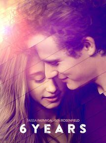 6 Years - film 2015 - AlloCiné