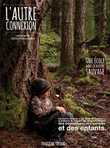 L' Autre Connexion, une école dans la nature sauvage streaming