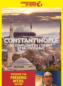 Connaissance du monde : Constantinople, Au confluent de l'Orient et de l'Occident