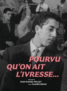 Pourvu qu'on ait l'ivresse… streaming