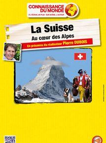 La Suisse - Au cœur des Alpes