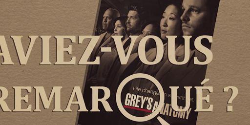 Aviez-vous remarqué ? Les petits détails cachés de Grey's Anatomy