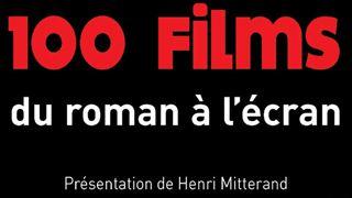 """""""100 films du roman à l'écran"""""""