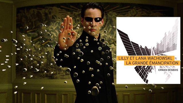 Lana et Lilly Wachowski : le cinéma des réalisatrices de Matrix décrypté dans un livre