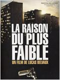 La Raison du Plus Faible
