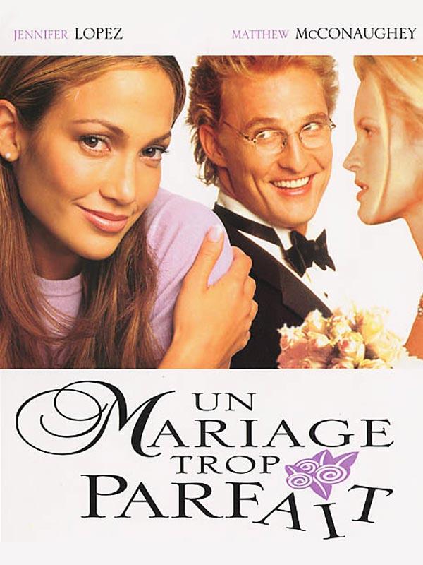 un mariage trop parfait - Les Films De Mariage