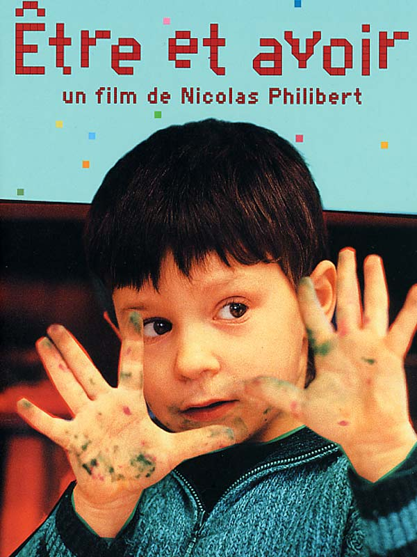 etre et avoir a documentary November 28 (tuesday) 7 pm to be and to have (etre et avoir) directed by nicolas philibert france 2002, 35mm, color, 104 min french with english subtitles.