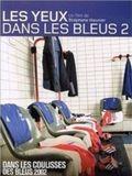 Les Yeux dans les Bleus 2 : Dans les Coulisses des Bleus 2002 Streaming 1080p HDLight