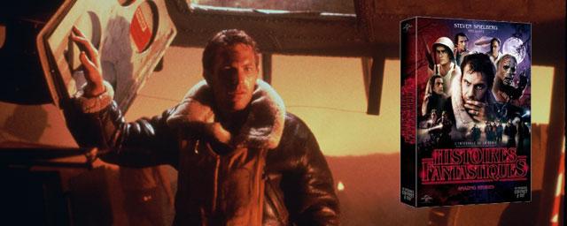 Histoires fantastiques : l'intégrale de la série d'anthologie de Steven Spielberg en DVD [BONUS]