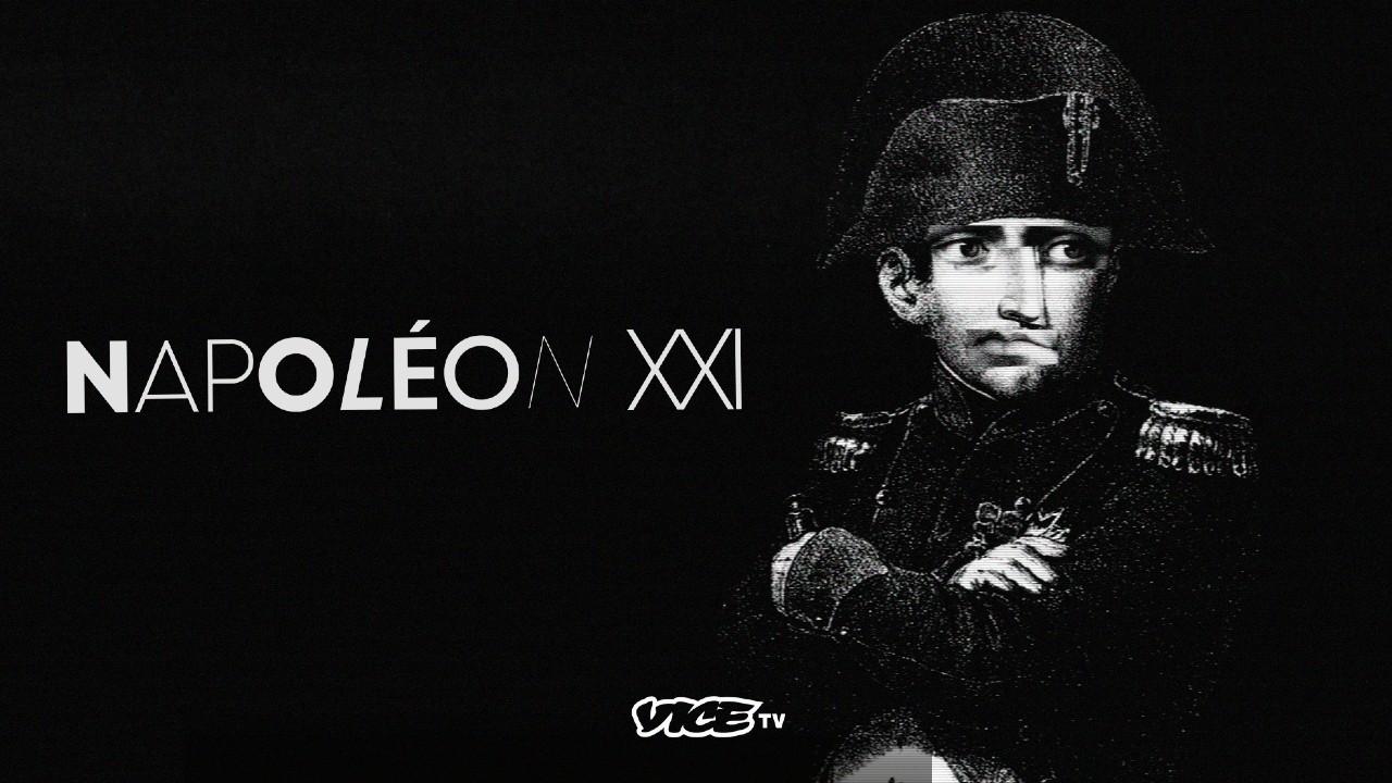 Napoléon XXI sur VICE TV : 3 raisons de regarder le docu-série décalé !