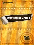 Photo : Hunting El Chapo