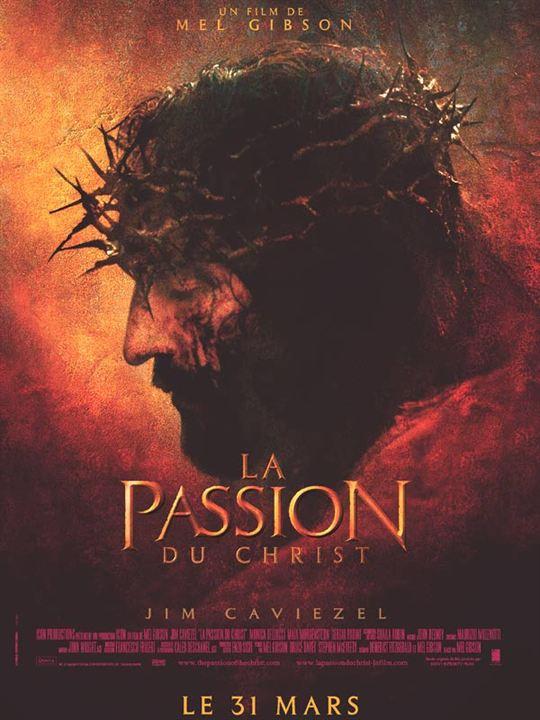 La Passion du Christ : Affiche Jim Caviezel, Mel Gibson