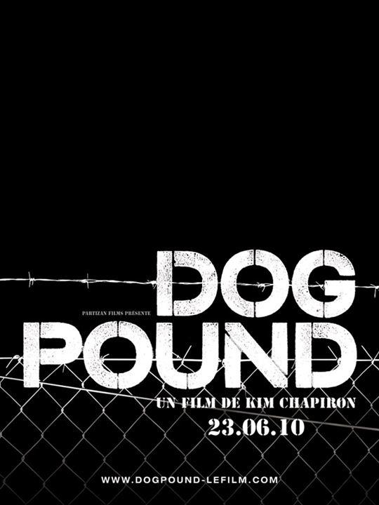 Dog Pound : Affiche Kim Chapiron