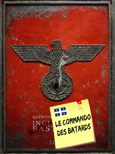 Inglourious Basterds devient...Le Commando des bâtards.