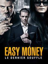 Easy Money : Le Dernier souffle 2013 poster