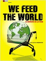 Film We Feed the World - le marché de la faim streaming