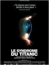 Regarder Le Syndrome du Titanic (2009) en Streaming