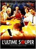 L'Ultime souper streaming
