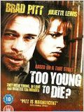 Too Young to Die ? (TV)