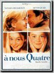 Regarder film A nous quatre streaming