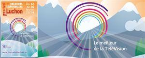 Luchon 2014 : coup d'envoi de la 16ème édition du Festival des Créations télévisuelles