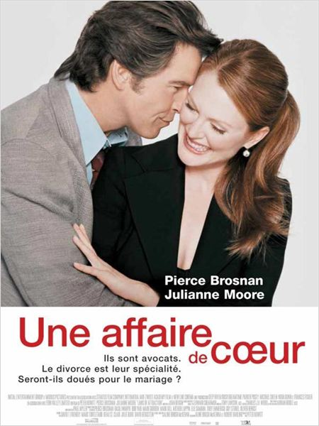 Une Affaire de coeur : Affiche Julianne Moore, Peter Howitt, Pierce Brosnan