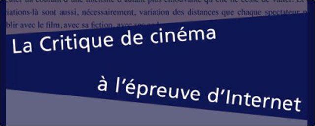 """La critique de cinéma à l'épreuve d'Internet : """"Les textes plaisent, divisent et c'est tant mieux !"""""""