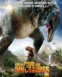 Affiche du film Sur la terre des dinosaures, le film 3D