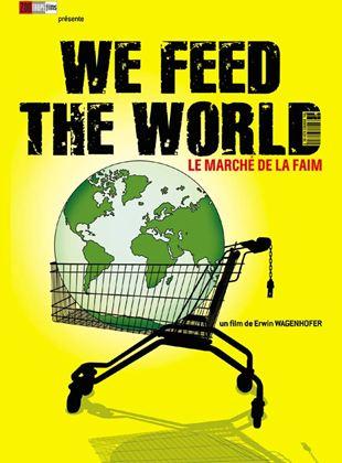 Bande-annonce We Feed the World - le marché de la faim