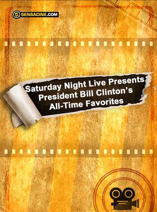 Saturday Night Live Presents President Bill Clinton's All-Time Favorites (TV)