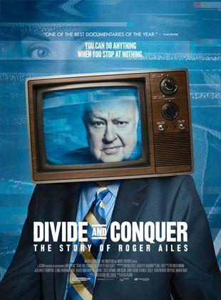 Diviser pour mieux régner: l'histoire de Roger Ailes
