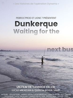Bande-annonce Dunkerque, Waiting For The Next Bus