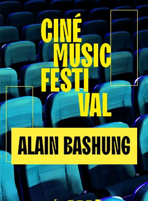Ciné Music Festival : Bashung Olympia - 2008