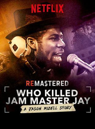 ReMastered - Who Killed Jam Master Jay?