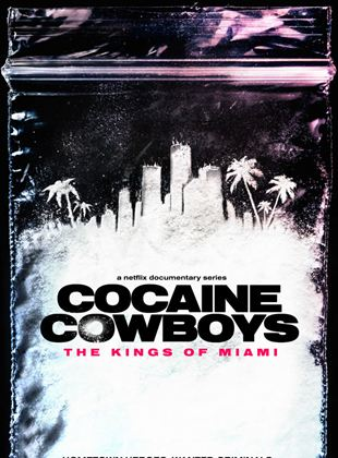 Cocaine Cowboys : Les Rois de Miami