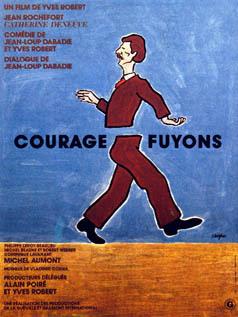 Courage, fuyons : Affiche Catherine Deneuve, Jean Rochefort, Yves Robert