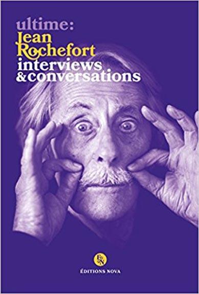 Ultime : Jean Rochefort interviews et conversations