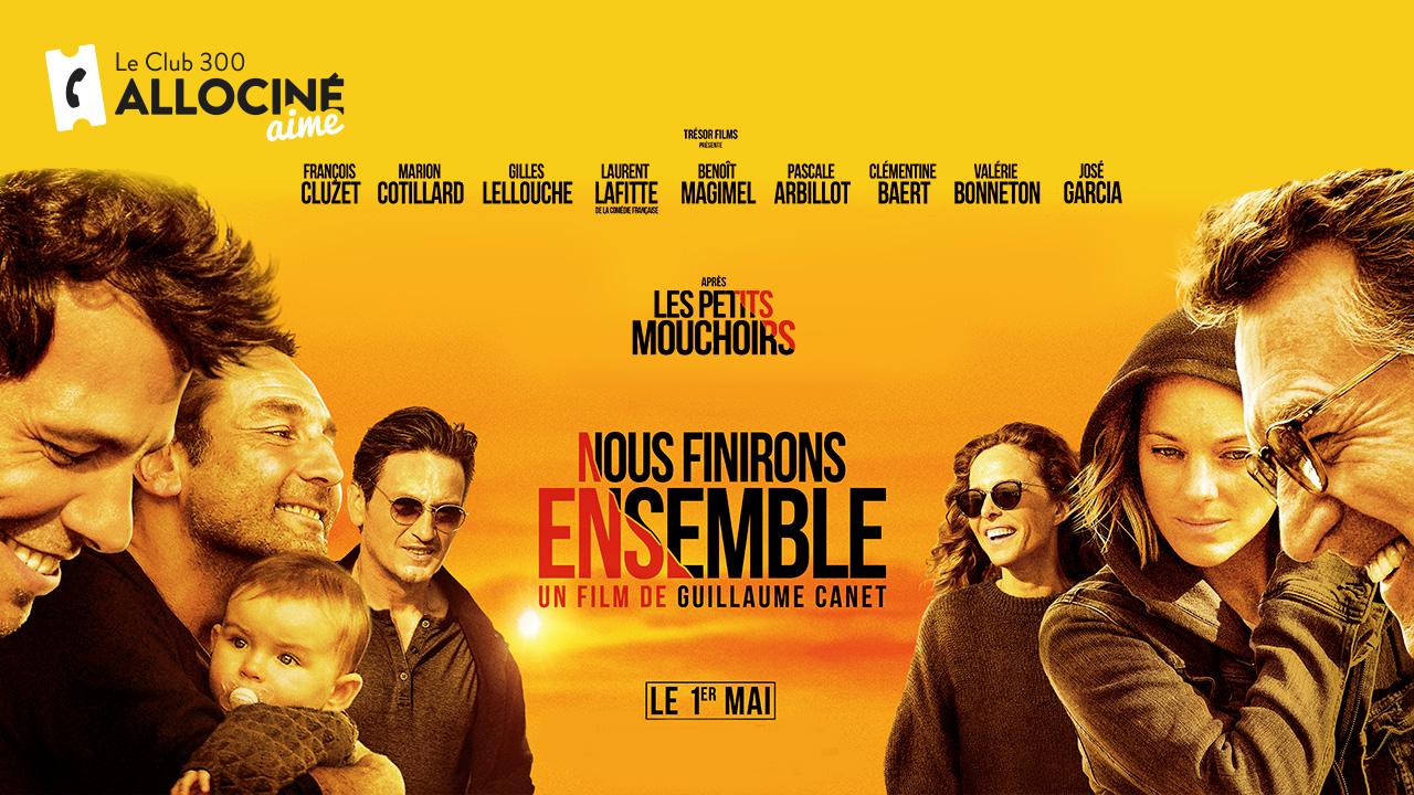 Le Club 300 Allocine Aime Nous Finirons Ensemble De Guillaume Canet Actus Cine Allocine